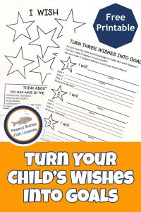 Pinnable blog post cover for Turn Your Child's Wishes Into Goals post with FREE printable.