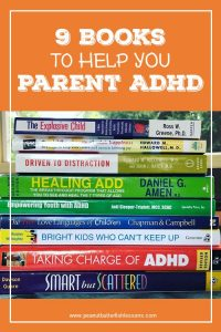 Cover of blog post listing 9 books parents should consider reading if parenting a child with ADHD.