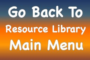 Button to take you back to the Resource Library Main Menu