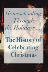 Homeschooling Through the Holidays...The History of Celebrating Christmas Blog cover
