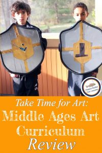 Pinnable cover for blog post showing two boys holding medieval shields and the words Take Time for Art: Middle Ages Art Curriculum Review