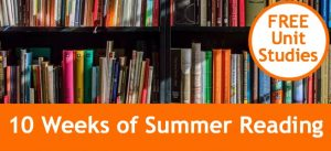 Cover for 10 weeks of summer reading with FREE unit studies.