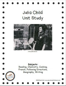 Cover of Julia Child Unit Study showing picture of her and subjects taught.