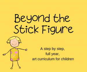 Graphic with a stick figure and the text Beyond the Stick Figure, A Step by Step Full Year Art Curriculum for Children