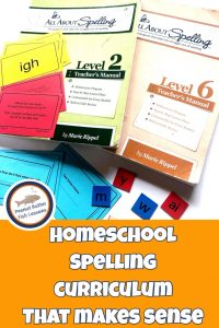 Pinnable cover of blog post Homeschool Spelling Curriculum that Makes Sense showing spelling books and related activities.