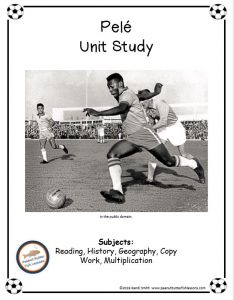 Cover of printable unit study showing Pele playing and listing the subjects included.