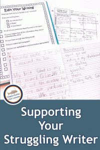 Pinnable cover for blog post How to Support Your Struggling Writer showing editing checklist, sample wirting, and a graphic organizer.