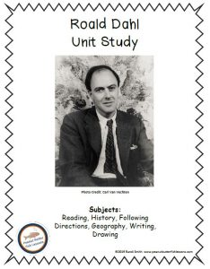 Cover of printable unit study with Dahl's picture and the subjects covered in the unit study: Reading, Writing, Following Direcitons, Geography, History