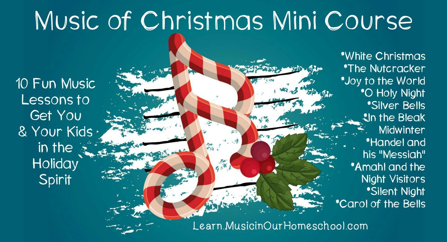 Graphic for Music in Our Homeschool Christmas Course