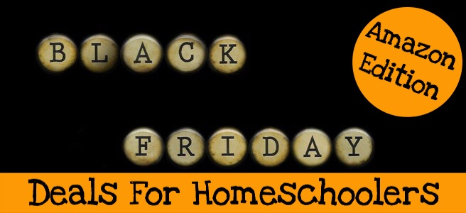 Cover for blog post Black Friday Amazon Deals for Homeschoolers