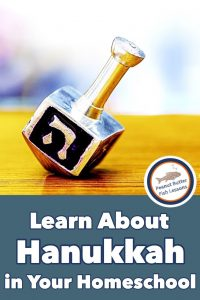 Pinnable Cover for Learn ABout Hanukkah in your Homeschool with a picture of a dreidle.