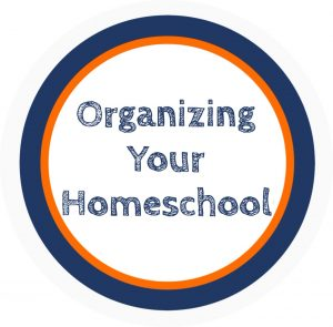 Graphic saying Organizing Your Homeschool