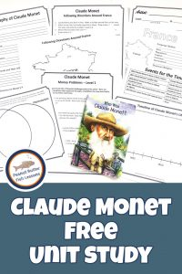 Pinnable cover for the Claude Monet FREE Unit Study showing printable pages and the Who Was Claude Monet? book.