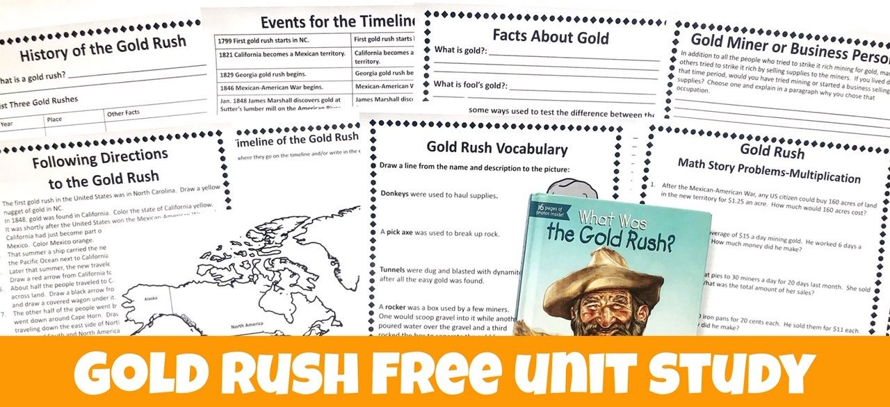Cover for the Gold Rush FREE Unit Study showing printable pages and the What Was the Gold Rush? book.