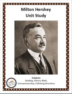 Printable cover to Milton Hershey FREE Unit Study showing his picture and subjects covered.