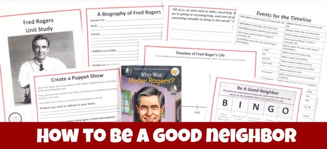 Cover image for How to Be A Good Neighbor Unit Study showing Who Was Fred Rogers? book and printables from the unit study.
