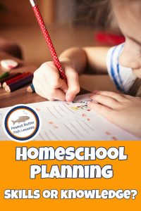 Pinnable cover image for post Homeschool Planning with a Skills vs. Knowledge Framework with girl writing.