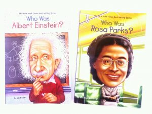 Children's biographies of Albert Einstein and Rosa Parks.