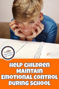 Boy sitting with face in hands with school work in front of him and the text Help Children Maintain Emotional Control During School.