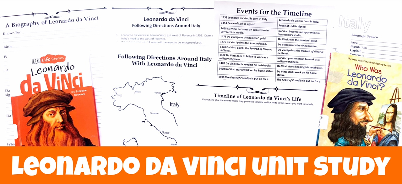 Cover image with text Leonardo da Vinci FREE Unit Study and shows six black and white printable pages from the study and two biorgraphies.